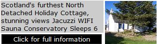 Scotland's furthest North Detached Holiday Cottage, stunning views Jacuzzi WIFI Sauna Conservatory Sleeps 6