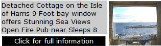 Self Catering Cottage Isle of Harris - Detached 9 Foot bay window Stunning Sea Views Open Fire Pub near Sleeps 8